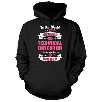 My Husband Is A Technical Director, He Is My World - Hoodie