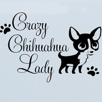 Crazy Chihuahua Lady puppy dog paws vinyl Decal sticker car window / bumper funny graphics mexican dogs bowl pet accessories handbag cat