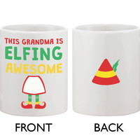 Cute Holiday Coffee Mug for Grandmother - This Grandma Is Elfing Awesome