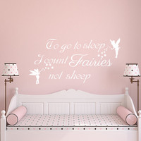 To Go To Sleep I Count Fairies Not Sheep Wall Decal Quote Vinyl Sticker Nursery Decal Kids Girl Room Bedroom Home Decor T17