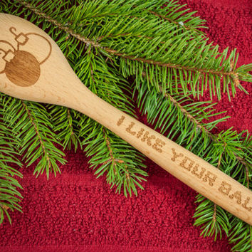 Christmas Ornaments - I like your balls, Engraved Spoon  Beech Wood Personalized Gifts - Holiday Gift-Christmas Gift - Holiday Kitchen Ideas