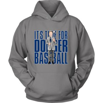 "Vin Scully ""Its Time For Dodger Baseball"" Hoodie"