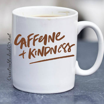 CAFFEINE and KINDNESS - coffee mug - cute coffee cups - unique coffee mug - personalized coffee mug - monogram coffee cup