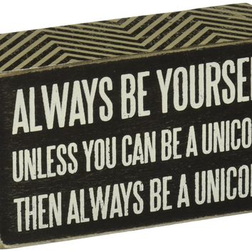 Be A Unicorn Wooden Box Sign