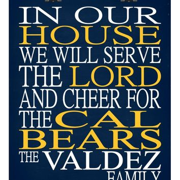 In Our House We Will Serve The Lord And Cheer for The Cal Golden Bears Personalized Christian Print - sports art - multiple sizes