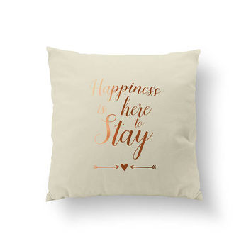 Happiness Is Here To Stay Pillow, Gold Typography Pillow, Home Decor, Cushion Cover, Throw Pillow, Bedroom Decor, Bed Pillow, Gold Pillow