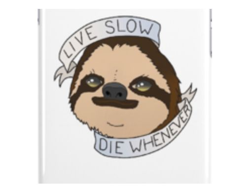 Live Slow, Die Whenever Sloth Phone Case