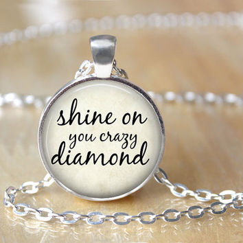 Shine On You Crazy Diamond - Music Lyric Necklace - Quote Jewelry