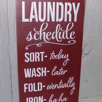 Laundry Schedule-Iron-Ha Ha!- Laundry Room Sign-Painted Wood Sign-Typography-Custom Colors