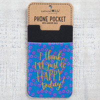 Happy Today Phone Pocket