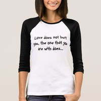Love does not hurt you, raglan shirt