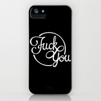 Fuck You iPhone & iPod Case by Lorenzo Moschi