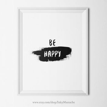 Printable Wall Art Print Printable Quote Decor calligraphy print home decor typography BE HAPPY 8x10inch.