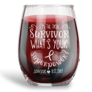 Breast Cancer Survivor Gift, Personalized 15 oz. Stemless Wine Glass | I'm a Survivor True Survivor What's Your Superpower?