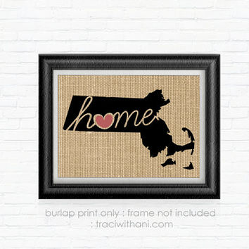 Massachusetts Home - MA Burlap Printed Wall Art: Print, Silhouette, Print, Heart, Home, State, United States, Rustic, Typography, Artwork,