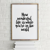 """ELTON JOHN SONG"""""""" How Wonderful Life Is While You're In The World"""" Inspirational Art,Best Words,Lovely Words,Black And White,Typography Art"""
