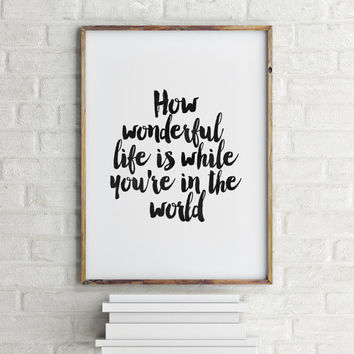 "ELTON JOHN SONG"""" How Wonderful Life Is While You're In The World"" Inspirational Art,Best Words,Lovely Words,Black And White,Typography Art"