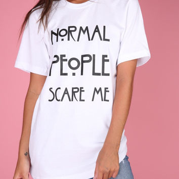 Normal People Scare Me White Graphic Unisex Tee