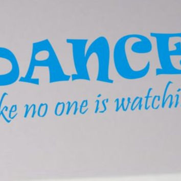 Dance Like No One Is Watching Inspirational Quote Decal Sticker Wall Vinyl Decor Art