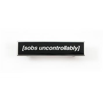 Sobs Uncontrollably Enamel Pin