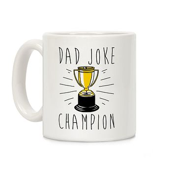 Dad Joke Champion Ceramic Coffee Mug by LookHUMAN