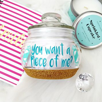 Do you want a piece of me Candy Jar