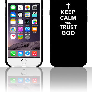 Keep calm and Trust god 5 5s 6 6plus phone cases
