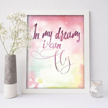 Dream Print, Pink Nursery Decor, Kids Wall Art, In My Dreams I Can Fly, Baby Nursery Art, Kids Quote,Printable Word Art,Watercolor Printable