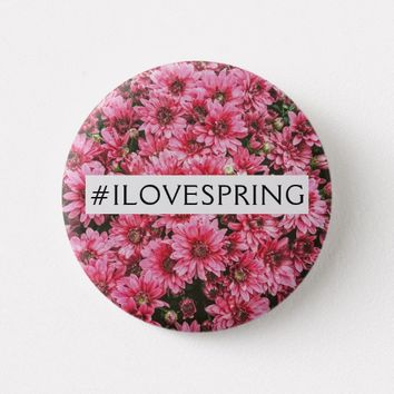 I Love Spring Pink Floral Round Standard Button