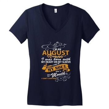 I'm an august woman I was born with my heart Women's V-Neck T-Shirt