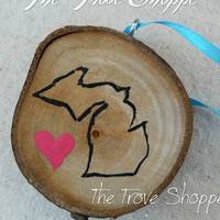 Hand painted rustic Michigan ornament, custom gifts - Painted Michigan Design - WITH heart
