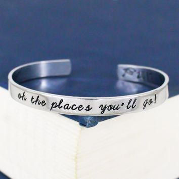 Oh The Places You'll Go! Cuff Bracelet - Graduation Gift - Class of 2018 - Adjustable Aluminum Bracelet