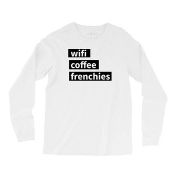 wifi, coffee, frenchies Long Sleeve Shirts