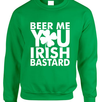 Adult Sweatshirt Beer Me You Irish St Patrick's Day Drunk Top