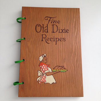 Fine Old Dixie Recipes Southern Cook Book 322 Old Dixie Recipes Copyrighted 1939 First Edition