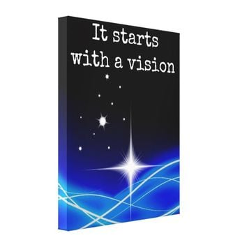 It Starts With A Vision Canvas Print