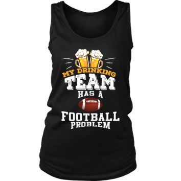 Women's My Drinking Team Has A Football Problem Tank Top - Funny Gift