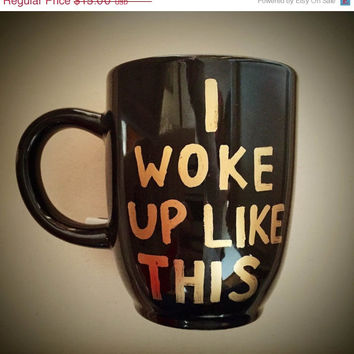 20% OFF I Woke Up Like This // Beyonce coffee mug