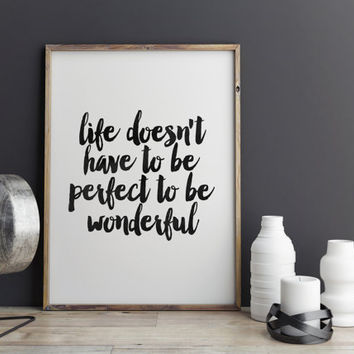 "PRINTABLE Art"" Life Doesn't Have To Be Perfect To Be Wonderful""Inspirational Art,Quote Wall Art,Motivational Print,Dorm Room Decor,Instant"