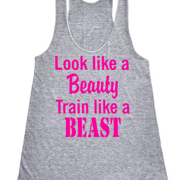 Look like a beauty train like a beast running Racerback Crossfit fitness Tank Motivational Workout Tank Top Grey IPW00008 NNP