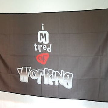 I'm Tired of Working Funny office basement interior decoration FLAG Banner 3x5