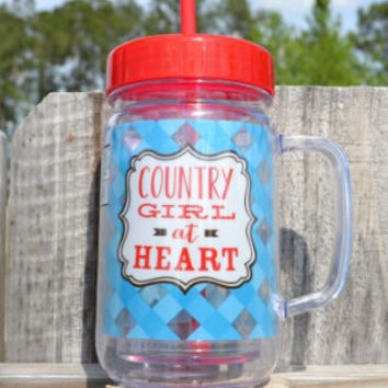 Country Girl at Heart Mason Jar Tumbler~ Add monogram ~ Plastic