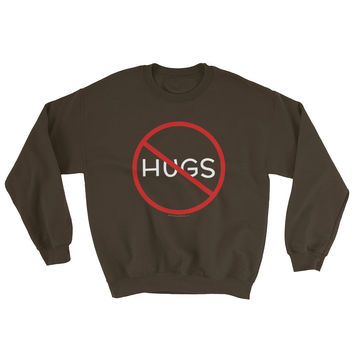 No Hugs Don't Touch Me Introvert Personal Space PSA Sweatshirt