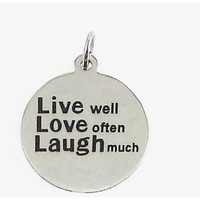 Stainless Steel Charm Live Well Love Often Laugh Much
