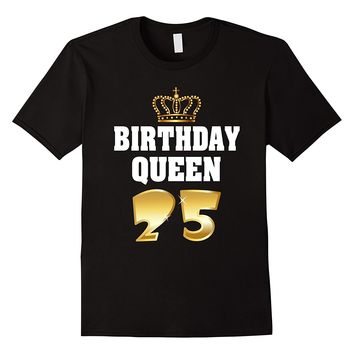 Birthday Queen 25 Years Old Shirt