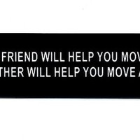 Motorcycle Helmet Sticker - A Friend Will Help You Move