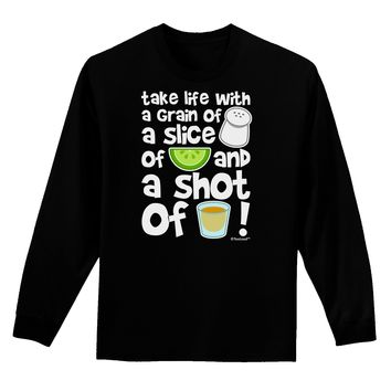Take Life with a Grain of Salt and a Shot of Tequila Adult Long Sleeve Dark T-Shirt by TooLoud