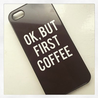"""Black """"Okay But First Coffee"""" iPhone 6 Hipster Phone Case"""