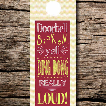 Doorbell broken, yell DING DONG really LOUD! - printable door hanger