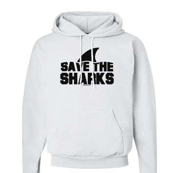 Save The Sharks - Fin Hoodie Sweatshirt